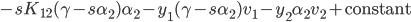 - s K_{12} (\gamma - s \alpha_2)\alpha_2 - y_1(\gamma - s \alpha_2)v_1 - y_2 \alpha_2 v_2 + \text{constant}