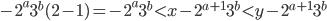 -2^{a}3^{b}(2-1)=-2^{a}3^{b}\lt x-2^{a+1}3^{b}\lt y-2^{a+1}3^{b}