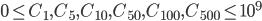 0\leq C_1, C_5, C_{10}, C_{50}, C_{100}, C_{500} \leq 10^9