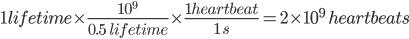 1 lifetime times frac{10^{9}}{0.5  lifetime} times frac{1 heartbeat}{1 s}=2times10^{9} heartbeats