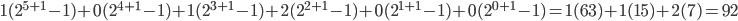 1(2^{5+1} - 1) + 0(2^{4+1} - 1) + 1(2^{3+1} - 1) + 2(2^{2+1} - 1) + 0(2^{1+1} - 1) + 0(2^{0+1} - 1) = 1(63) + 1(15) + 2(7) = 92