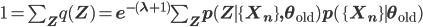 1=\sum_{\mathbf Z}q(\mathbf Z)=e^{-(\lambda+1)}\sum_{\mathbf Z}p(\mathbf Z \mid \{\mathbf X_n\}, \theta_{\rm old})p(\{\mathbf X_n\} \mid \theta_{\rm old})