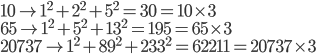10\to 1^2+2^2+5^2=30=10\times 3\\65\to 1^2+5^2+13^2=195=65\times 3\\20737\to 1^2+89^2+233^2=62211=20737\times 3