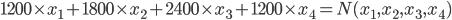 1200\times x_1+1800\times x_2+2400\times x_3+1200\times x_4=N(x_1,x_2,x_3,x_4)