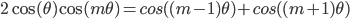 2\cos(\theta)\cos(m\theta) = cos((m-1)\theta) + cos((m+1)\theta)