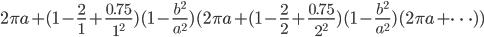 2\pi a + (1-\frac{2}{1} + \frac{0.75}{1^2})(1-\frac{b^2}{a^2})(2\pi a + (1-\frac{2}{2} + \frac{0.75}{2^2})(1-\frac{b^2}{a^2})(2\pi a + \dots))