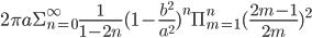 2\pi a\Sigma_{n=0}^{\infty}\frac{1}{1-2n}(1-\frac{b^2}{a^2})^n\Pi_{m=1}^{n}(\frac{2m-1}{2m})^2