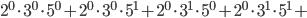 2^{0}\cdot3^{0}\cdot5^{0}+2^{0}\cdot3^{0}\cdot5^{1}+2^{0}\cdot3^{1}\cdot5^{0}+2^{0}\cdot3^{1}\cdot5^{1}+