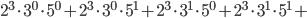 2^{3}\cdot3^{0}\cdot5^{0}+2^{3}\cdot3^{0}\cdot5^{1}+2^{3}\cdot3^{1}\cdot5^{0}+2^{3}\cdot3^{1}\cdot5^{1}+