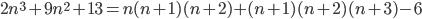 2n^{3}+9n^{2}+13=n(n+1)(n+2)+(n+1)(n+2)(n+3)-6