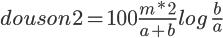 4$douson2 = 100\frac{m*2}{a+b}log\,{\frac{b}{a}}