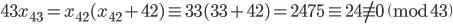 43x_{43}=x_{42}(x_{42}+42)\equiv 33(33+42) = 2475 \equiv 24 \not \equiv 0 \pmod{43}
