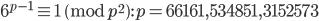 6^{p-1}\equiv 1 \pmod{p^2}: p=66161, 534851, 3152573