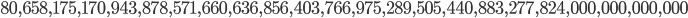 80,658,175,170,943,878,571,660,636,856,403,766,975,289,505,440,883,277,824,000,000,000,000