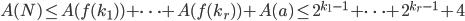 A(N) \leq A(f(k_1))+\cdots + A(f(k_r))+A(a) \leq 2^{k_1-1}+\cdots + 2^{k_r-1} + 4