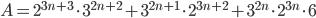 A=2 ^{3n+3}\cdot3 ^{2n+2}+3 ^{2n+1}\cdot2 ^{3n+2}+3 ^{2n}\cdot2 ^{3n}\cdot6