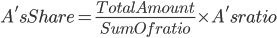 A's Share = \frac{Total Amount}{Sum Of ratio}\times A's ratio