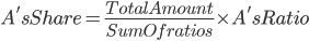 A's Share = \frac{Total Amount}{Sum Of ratios}\times A's Ratio