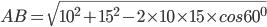 AB=\sqrt{10^2+15^2-2\times10\times15\times{cos60^0}}