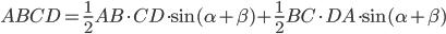 ABCD=\frac{1}{2}AB \cdot CD \cdot \sin (\alpha + \beta)+\frac{1}{2}BC \cdot DA \cdot \sin(\alpha + \beta)