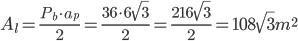 A_{{l}}= \frac{P_{{b}}\cdot a_{{p}}}{2}= \frac{36\cdot 6\sqrt{3}}{2}=\frac{21 6\sqrt{3}}{2}=108\sqrt{3} m^2