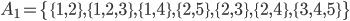 A_1 = \{\{1,2\}, \{1,2,3\}, \{1,4\}, \{2,5\}, \{2,3\}, \{2,4\}, \{3,4,5\}\}