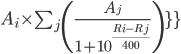 A_i \times \sum_j \( \frac{A_j}{1+10^{\frac{R_i-R_j}{400} \)