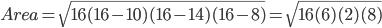 Area = \sqrt{16(16-10)(16-14)(16-8)} = \sqrt{16 (6)(2)(8)}