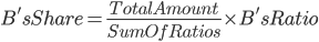 B's Share=\frac{Total Amount}{Sum Of Ratios}\times B's Ratio