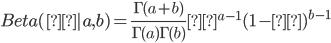 Beta(μ|a,b)=\frac{\Gamma (a+b)}{\Gamma (a) \Gamma (b)}μ^{a-1}(1-μ)^{b-1}