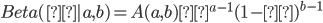 Beta(μ|a,b)=A(a,b)μ^{a-1}(1-μ)^{b-1}
