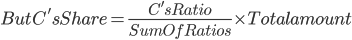 But C's Share=\frac{C's Ratio}{Sum Of Ratios}\times Total amount
