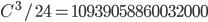 C^3/24 = 10939058860032000