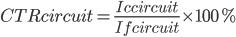 CTRcircuit=\frac{Iccircuit}{Ifcircuit}\times 100%