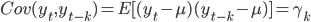 Cov(y_t,y_{t-k})=E[(y_t - \mu)(y_{t-k} - \mu)] = {\gamma}_k