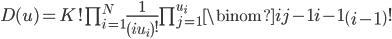 D(u) = K! \prod_{i=1}^{N} \frac{1}{\left(iu_{i}\right)!}\prod_{j=1}^{u_{i}}\binom{ij-1}{i-1}\left(i-1\right)!