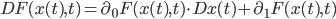 DF(x(t),t) = \\partial_0 F(x(t),t) \\cdot Dx(t) + \\partial_1 F(x(t), t)