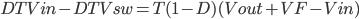 DTVin-DTVsw=T(1-D)(Vout+VF-Vin)