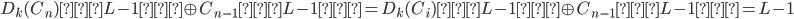 D_k(C_n)[L-1] \oplus C_{n-1}[L-1] = D_k(C_i)[L-1] \oplus C_{n-1}[L-1] = L-1