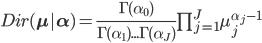 Dir(\bf{\mu}|\bf{\alpha})=\frac{\Gamma(\alpha_0)}{\Gamma(\alpha_1)...\Gamma(\alpha_J)}\prod_{j=1}^J\mu_j^{\alpha_j-1}