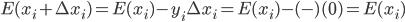 E (x_{i} + \Delta x_{i} ) = E (x_{i} ) - y_{i} \Delta x_{i} = E (x_{i} ) - ( - ) (0) = E (x_{i} )