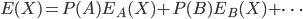 E(X) = P(A)E_A(X) + P(B)E_B(X) + \dots