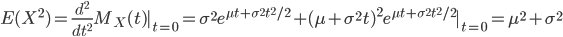 E(X^2) = \frac{d^2}{dt^2} M_X(t)|_{t=0} = \sigma^2 e^{\mu t+\sigma^2 t^2/2} + (\mu + \sigma^2 t)^2 e^{\mu t + \sigma^2 t^2/2}|_{t=0} = \mu^2 + \sigma^2