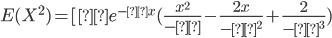 E(X^2)=[λe^{-λx}(\frac{x^2}{-λ}-\frac{2x}{-λ^2}+\frac{2}{-λ^3})