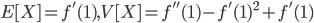 E[X]=f'(1),V[X]=f''(1)-f'(1)^2+f'(1)