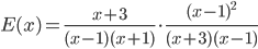 E(x) = \frac{x+3}{(x-1)(x+1)} \cdot \frac{(x-1)^2}{(x+3)(x-1)}