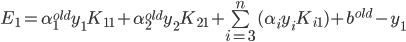 E_1=\alpha_1^{old}y_1K_{11}+\alpha_2^{old}y_2K_{21}+\sum \limit_{i=3}^{n}(\alpha_iy_iK_{i1})+b^{old}-y_1