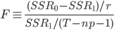 F \equiv \frac{(SSR_0 - SSR_1)/r}{SSR_1 / (T-np-1)}