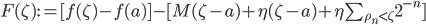 F(\zeta):=[f(\zeta)-f(a)]-[M(\zeta-a)+\eta(\zeta-a)+\eta\sum_{\rho_n<\zeta} 2^{-n}]