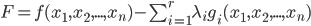 F=f(x_1,x_2,...,x_n)-\sum_{i=1}^{r}\lambda_{i}g_i(x_1,x_2,...,x_n)